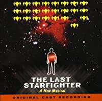 THE LAST STARFIGHTER A New Musical