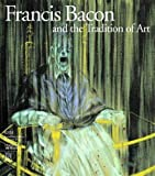 Francis Bacon and the Tradition of Art (Art Catalogue)