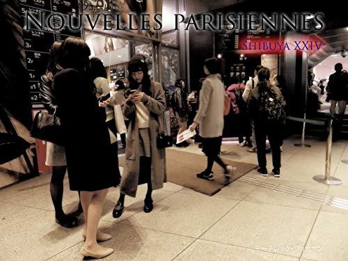 NOUVELLES PARISIENNES: Shibuya XXIV