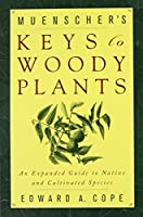 Keys to Woody Plants: An Expanded Guide to Native and Cultivated Species (Comstock Books)