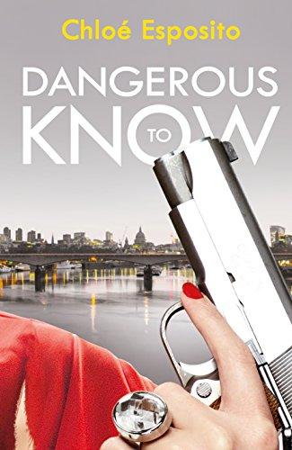 Dangerous to Know (Mad, Bad and Dangerous to Know)