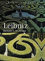 Leibniz (Classic Thinkers) by Richard T.W. Arthur(2014-09-09)