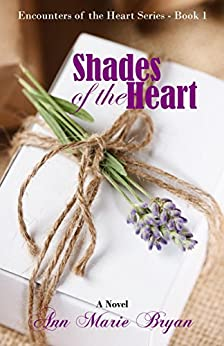 Shades of the Heart (Encounters of the Heart Book 1) by [Bryan, Ann Marie]