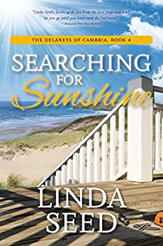 Searching for Sunshine (The Delaneys of Cambria Book 4) by [Seed, Linda]