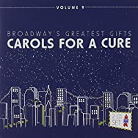 Vol. 9-Broadway's Greatest Gifts: Carols for a Cur