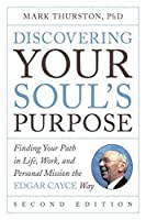 Discovering Your Soul's Purpose: Finding Your Path in Life Work and Personal Mission the Edgar Cayce Way Second Edition【洋書】 [並行輸入品]