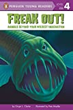 Freak Out!: Animals Beyond Your Wildest Imagination (Penguin Young Readers, Level 4)