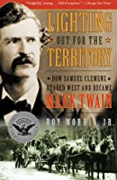 Lighting Out for the Territory: How Samuel Clemens Headed West and Became Mark Twain (Simon & Schuster America Collection)