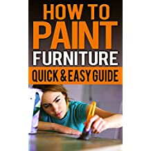 How To Paint Furniture Quick & Easy Guide: Ideas, Without Sanding, Old Wooden