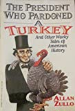 The president who pardoned a turkey and other wacky tales of American history
