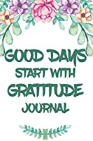 Good Days Start With Gratitude Journal: A Pink Peony Guide To Cultivate An Attitude Of Gratitude   Pink Peony Journal with Pink Peonie Flower Design 7