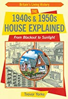 The 1940s & 1950s House Explained: From Blackout to Sunlight (Britain's Living History)
