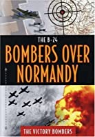 B24: Bombers Over Normandy - The Victory Bombers [DVD] [Import]