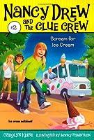 Scream for Ice Cream (2) (Nancy Drew and the Clue Crew)