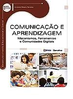 Comunicação e Aprendizagem. Mecanismos, Ferramentas e Comunidades Digitais