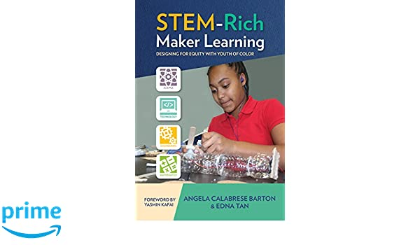 amazon stem rich maker learning designing for equity with youth