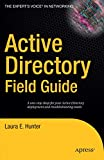 Active Directory Field Guide (Expert's Voice)