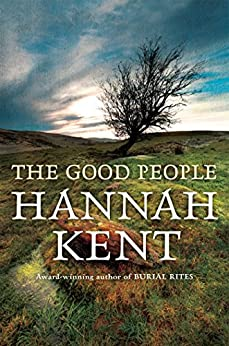 The Good People by [Kent, Hannah]
