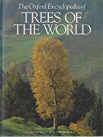 Oxford Encyclopedia Of Trees Of The World