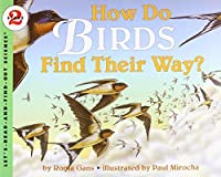 How Do Birds Find Their Way? (Let's-Read-and-Find-Out Science 2) by Roma Gans(1996-01-18)