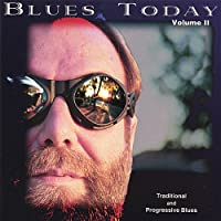 Blues Today Volume 2: Traditional and Progressive Blues