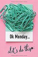 OK Monday… Let's do this: Checklistenbuch mit To Do Listen zum Planen und Abhaken