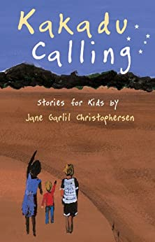 Kakadu Calling: Stories for Kids by [Christophersen, Christine, Christophersen, Jane]
