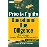 Private Equity Operational Due Diligence: Tools to Evaluate Liquidity, Valuation, and Documentation: 731