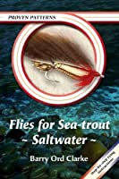 Flies for Sea-Trout - Saltwater (Proven Patterns)