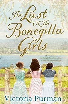 The Last Of The Bonegilla Girls by [Purman, Victoria]