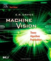 Machine Vision, Third Edition: Theory, Algorithms, Practicalities (Signal Processing and its Applications)