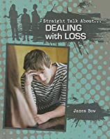 Dealing With Loss (Straight Talk About)