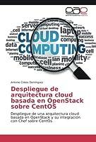 Despliegue de arquitectura cloud basada en OpenStack sobre CentOS: Despliegue de una arquitectura cloud basada en OpenStack y su integración con Chef sobre CentOs