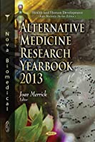 Alternative Medicine Research Yearbook, 2013 (Health and Human Development)