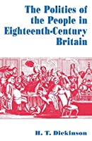 The Politics of the People in Eighteenth-Century Britain