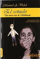 El señuelo : el nuevo caso de Maldonado