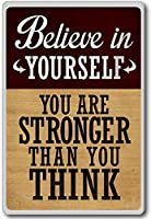 Believe In Yourself You Are Stronger Than You Think - motivational inspirational quotes fridge magnet - ?????????