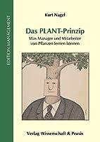 Das PLANT-Prinzip: Was Manager und Mitarbeiter von Pflanzen lernen koennen