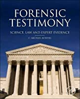 Forensic Testimony: Science, Law and Expert Evidence by C. Michael Bowers(2013-10-15)