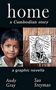 [Gray, Andy]のHome: a Cambodian story (English Edition)