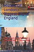 History Of London - Biggest City of England: 21st-century city with history stretching back to Roman times