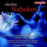 Nicolas Nabokov: Ode - Meditation Sur La Majeste De Dieu / Union Pacific (2002-05-24)