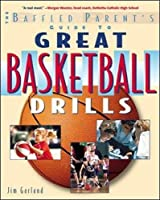 Great Basketball Drills: A Baffled Parent's Guide【洋書】 [並行輸入品]
