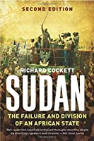 Sudan: The Failure and Division of an African State by Richard Cockett(2016-10-25)