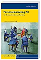 Personalmarketing 2.0: Vom Employer Branding zum Recruiting