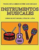 Libros de pintar para niños de 2 años (Instrumentos musicales): Este libro tiene 40 páginas para colorear con líneas extra gruesas que sirven para reducir la frustración y mejorar la confianza. Este libro ayudará a los niños muy pequeños a desarrollar el