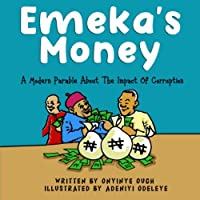 Emeka's Money: A modern parable about the impact of corruption.