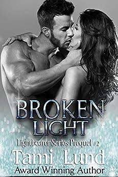 Broken Light: Lightbearer Prequel #2 - A Shapeshifter Romance by [Lund, Tami]