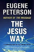 The Jesus Way: A conversation in following Jesus (Spiritual Theology)