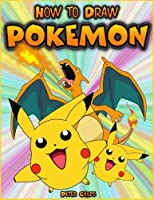 How to Draw Pokemon: How to Draw Pokemon Characters: Pokemon Drawing for Beginners: How to Draw Pokemon Featuring 50+ Pokemon Characters Drawn Step by Step (Basic Drawing Hacks) (Volume 9) [並行輸入品]